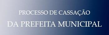 Banner Cassação da Prefeita